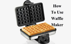 how to use waffle maker reviewed